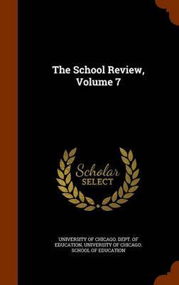 The School Review, Volume 7 image