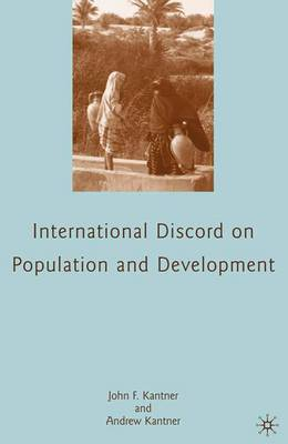 International Discord on Population and Development by John F. Kantner image