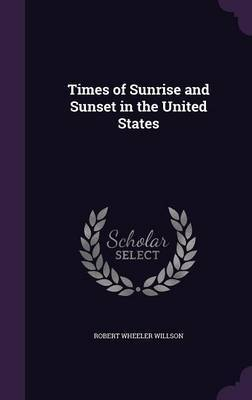 Times of Sunrise and Sunset in the United States by Robert Wheeler Willson image