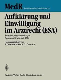Aufklarung Und Einwilligung Im Arztrecht (ESA) by Erwin Deutsch
