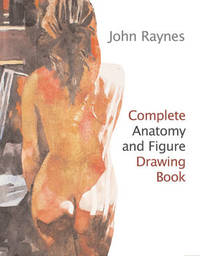 Complete Anatomy and Figure Drawing by John Raynes image