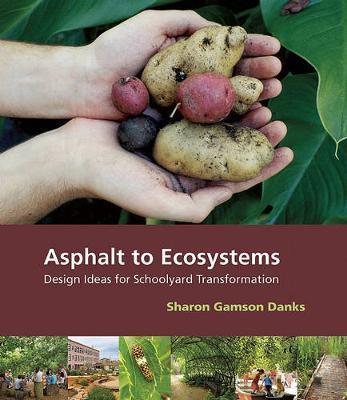 Asphalt to Ecosystems by Sharon Gamson Danks image