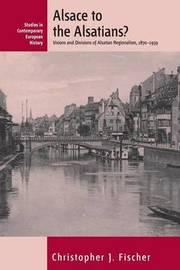 Alsace to the Alsatians by Christopher J. Fischer