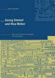 Georg Simmel Und Max Weber by Duk-Yung Kim