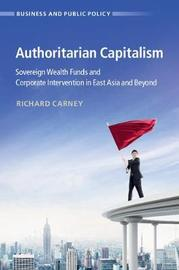 Authoritarian Capitalism by Richard W. Carney