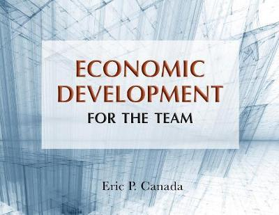 Economic Development for the Team by Eric P Canada