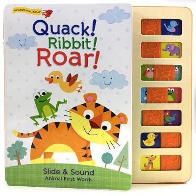 Quack! Ribbit! Roar! by Ruby Byrd