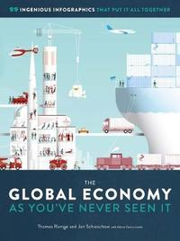 The Global Economy as You've Never Seen It by Thomas Ramge