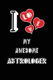 I Love My Awesome Astrologer by Lovely Hearts Publishing