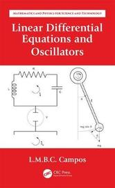 Linear Differential Equations and Oscillators by Luis Manuel Braga Da Costa Campos