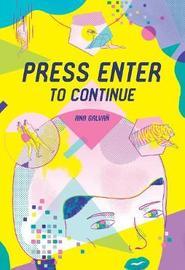 Press Enter To Continue by Ana Galvan