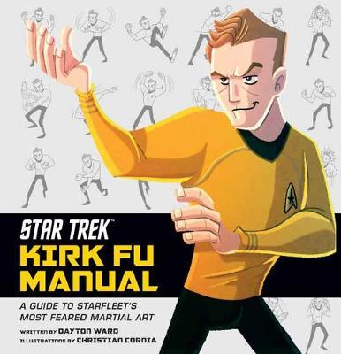 Star Trek: Kirk Fu Manual by Dayton Ward