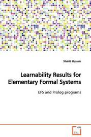Learnability Results for Elementary Formal Systems by Shahid Hussain