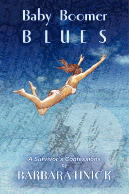 Baby Boomer Blues: A Survivor's Confessions by Barbara Linick image