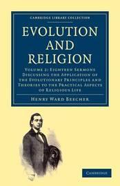 Evolution and Religion 2 Volume Paperback Set Evolution and Religion: Volume 2 by Henry Ward Beecher
