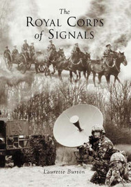 The Royal Corps of Signals by Laurette Burton image