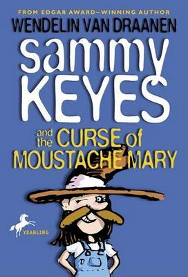 Sammy Keyes and the Curse of Moustache Mary by Wendelin Van Draanen image