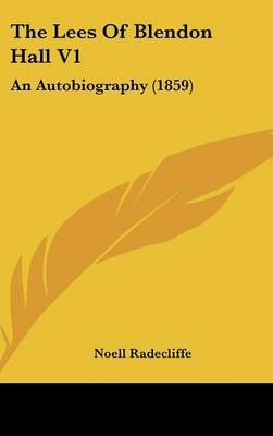 The Lees of Blendon Hall V1: An Autobiography (1859) by Noell Radecliffe image