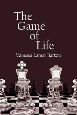 The Game of Life by Vanessa Lamar Barton