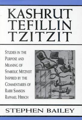 Kashrut, Tefillin, Tzitzit by Stephen Bailey