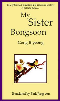 My Sister, Bongsoon by Ji-young Gong