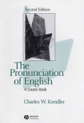 The Pronunciation of English by Charles W Kreidler