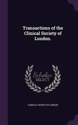Transactions of the Clinical Society of London. image