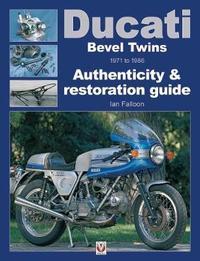 Ducati Bevel Twins 1971 to 1986 by Ian Falloon