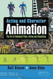 Acting and Character Animation by Rolf Giesen