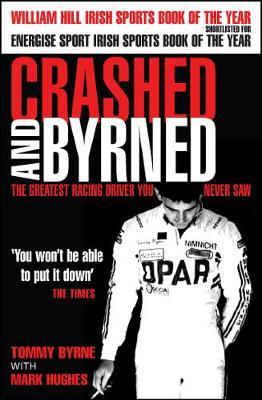 Crashed and Byrned by Tommy Byrne image