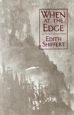 When On The Edge by Edith Shiffert