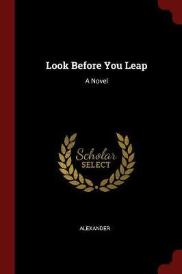 Look Before You Leap by Alexander
