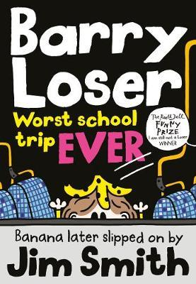 Barry Loser: worst school trip ever! by Jim Smith image