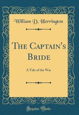The Captain's Bride by William D Herrington