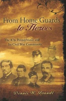 From Home Guards to Heroes by Dennis W Brandt image