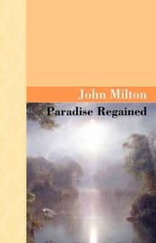 Paradise Regained by John Milton