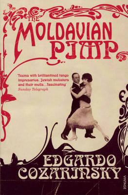 The Moldavian Pimp by Edgardo Cozarinsky