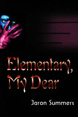 Elementary, My Dear by Jaron Summers