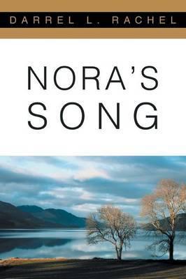 Nora's Song by Darrel Rachel