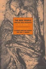 The Bog People by P.V. Glob