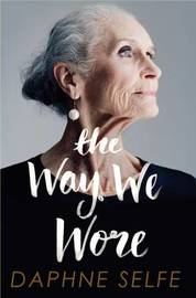 The Way We Wore by Daphne Selfe