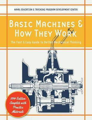 Basic Machines and How They Work by Naval Education And Training Program