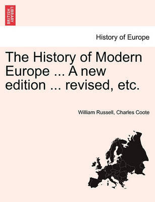 The History of Modern Europe ... a New Edition ... Revised, Etc. Vol. V by William Russell image