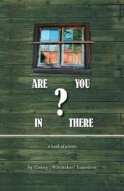 Are You in There? by Conny (Whittaker) Saunders