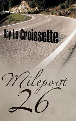 Milepost 26 by Roy Le Croissette