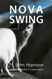 Nova Swing by M.John Harrison
