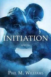 Initiation by Phil M Williams