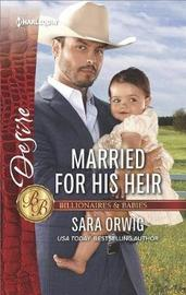 Married for His Heir by Sara Orwig
