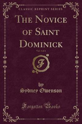 The Novice of Saint Dominick, Vol. 3 of 4 (Classic Reprint) by Sydney Owenson image