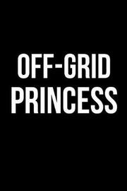 Off-Grid Princess by Mary Lou Darling
